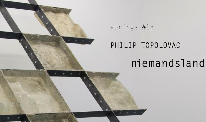 Springs #1: PHILIP TOPOLOVAC. NIEMANDSLAND
